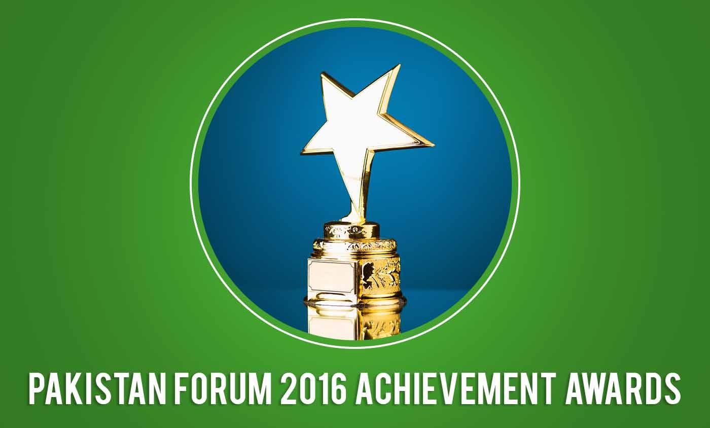 Pakistan Forum 2016 Achievement Awards – Pakistan Forum